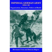 Imperial German Army 1914-18 by Duncan Rogers