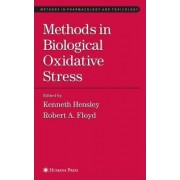 Methods in Biological Oxidative Stress by Kenneth Hensley
