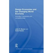 Design Economies and the Changing World Economy by John R. Bryson