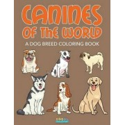 Canines of the World by Bobo's Children Activity Books
