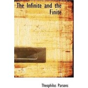 The Infinite and the Finite by Theophilus Parsons