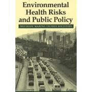 Environmental Health Risks and Public Policy by David V. Bates