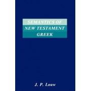 Semantics of New Testament Greek by J.P. Louw