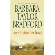Love in Another Town by Barbara Taylor Bradford