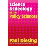Science and Ideology in the Policy Sciences by Paul Diesing