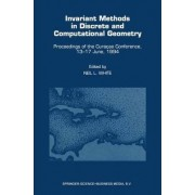 Invariant Methods in Discrete and Computational Geometry by Neil L. White