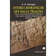 ISTORIA ROMANILOR DIN DACIA TRAIANA.Dacia anteromana. Dacia romana. Dacia post-romana (migratiunile barbare) 2 vol