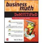 Business Math Demystified by Allan G. Bluman