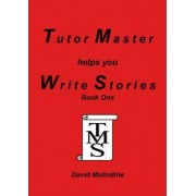 Tutor Master Helps You Write Stories by David Malindine