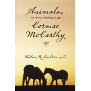 Animals in the Fiction of Cormac McCarthy by Wallis R. Sanborn