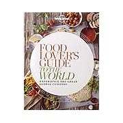 Food Lover's Guide to the World 1 : Experience the Great Global Cuisines