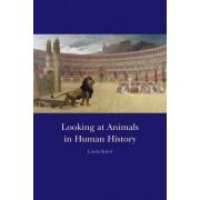 Looking at Animals in Human History by Linda Kalof
