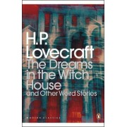 The Dreams in the Witch House and Other Weird Stories by H. P. Lovecraft