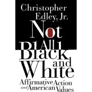 Not All Black and White by Professor Christopher Edley