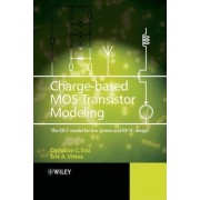 Charge-based MOS Transistor Modeling by Christian C. Enz