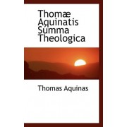 Thomae Aquinatis Summa Theologica by Saint Thomas Aquinas