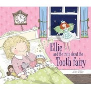 Ellie and the Truth About the Tooth Fairy by Jules Miller