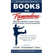 Books Are Tremendous by Charlie Tremendous Jones