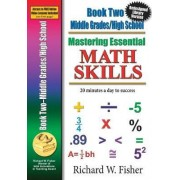 Mastering Essentials Math Skills, Book Two: Middle Grades/High School by Richard Fisher