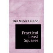 Practical Least Squares by Ora Miner Leland