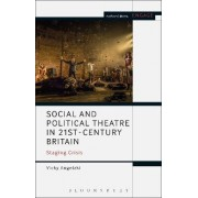 Social and Political Theatre in 21st-Century Britain by Vicky Angelaki