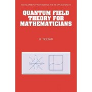 Quantum Field Theory for Mathematicians by Robin Ticciati