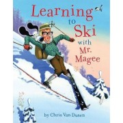 Learning to Ski with Mr. Magee by Chris Van Dusen