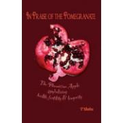 In Praise of the Pomegranate: The Phoenician Apple Symbolizing Health, Fertility & Longevity