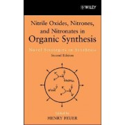 Nitrile Oxides, Nitrones and Nitronates in Organic Synthesis by Henry Feuer