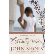 The Wishing Trees by John Shors