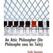 An Attic Philosopher (Un Philosophe Sous Les Toits) by Emile Souvestre