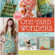 One-Yard Wonders: Look How Much You Can Make with Just One Yard of Fabric! [With Pattern(s)], Hardcover