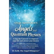 Angel Whisperer's Angels and Quantum Physics by Dr Kelli the Angel Whisperer