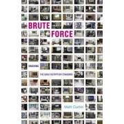 Brute Force by Matt Curtin