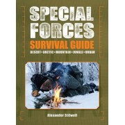Special Forces Survival Guide by Alexander Stilwell