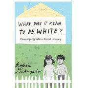 What Does it Mean to be White? by Robin Diangelo