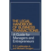 The Legal Handbook of Business Transactions by Elvin C. Lashbrooke