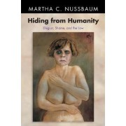Hiding from Humanity by Martha C. Nussbaum
