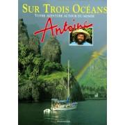 Sur Trois Oceans - Votre Aventure Autour Du Monde