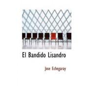 El Bandido Lisandro by Ja3se Echegaray