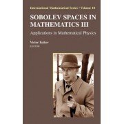 Sobolev Spaces in Mathematics: Applications in Mathematical Physics v. 3 by Victor Isakov