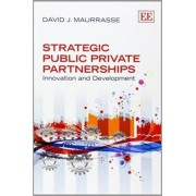 Strategic Public Private Partnerships by David J. Maurrasse