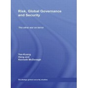 Risk, Global Governance and Security by Yee-Kuang Heng