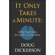 It Only Takes a Minute: Daily Inspiration for Leaders on the Move