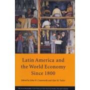 Latin America and the World Economy Since 1800 by John H. Coatsworth