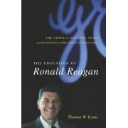 The Education of Ronald Reagan by Thomas W. Evans