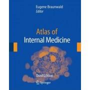 Atlas of Internal Medicine by Eugene Braunwald