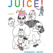 Juice! by Ishmael Reed