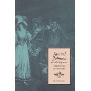 Samuel Johnson on Shakespeare by Edward Tomarken