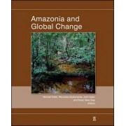 Amazonia and Global Change by Michael Keller